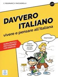 Chiara Pegoraro et Valerio Paccagnella - Davvero Italiano A1/B2 - Vivere e pebsare all'italiana. Guida pratica per stranieri con esercizi.
