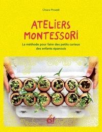 Chiara Piroddi - Ateliers Montessori - La méthode pour épanouir les petits curieux.