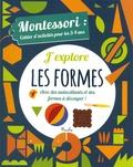 Chiara Piroddi et Agnese Baruzzi - J'explore les formes - Montessori : cahier d'activités pour les 3-4 ans.