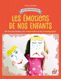 Chiara Piroddi - Les émotions de nos enfants - Du rire aux larmes, les comprendre et les accompagner.