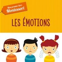 Chiara Piroddi et Agnese Baruzzi - Les émotions - Mon premier livre Montessori.