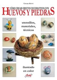Chiara Ratti - Cómo crear objetos decorativos con huevos y piedras.