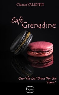 Chiaraa Valentin - Café Grenadine - Save the last dance for me.