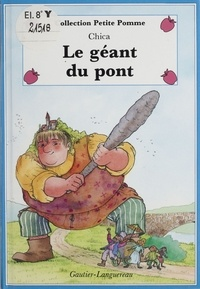 Chica - Le Géant du pont.