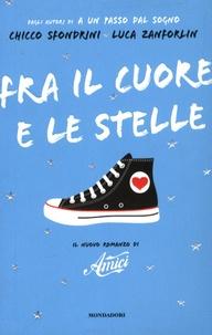 """Chicco Sfondrini - Fra il cuore e le stelle. - Il nuovo romanzo romanzo di """"amici""""."""