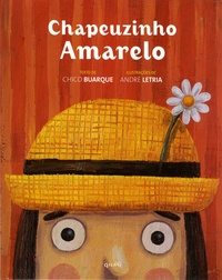 Chico Buarque et André Letria - Chapeuzinho Amarelo.