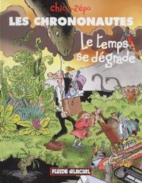 Chico et  Zépo - Les chrononautes Tome 2 : Le temps se dégrade.
