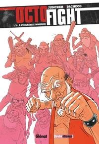 Chico Pacheco et Nicolas Juncker - Octofight - Tome 1, Vieillesse ennemie.