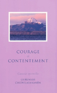 Chidvilasananda - Courage et contentement - Causeries spirituelles.
