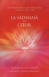 Chidvilasananda - La sadhana du coeur - Recueil de propos sur la vie spirituelle - Les messages annuels du siddha yoga - Volume 1 : 1995-1999.