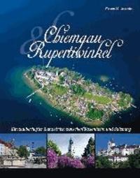 Chiemgau und Rupertiwinkel - Ein zauberhafter Landstrich zwischen Rosenheim und Salzburg.