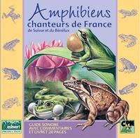 Fernand Deroussen - Amphibiens chanteurs de France, de Suisse, de Belgique et du Luxembourg. 1 CD audio