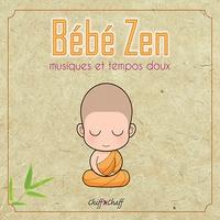 Gilles Diederichs - Bébé Zen - Musiques et tempos doux. 1 CD audio
