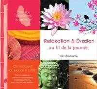 Gilles Diederichs - Relaxation et Evasion au fil de la journée. 1 CD audio
