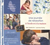 Gilles Diederichs et Laurence Duvey - Une journée de relaxation à l'école et à la maison. 1 CD audio