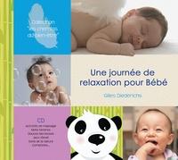 Gilles Diederichs - Une journée de relaxation pour bébé. 1 CD audio