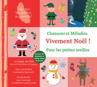 Gilles Diederichs et Aurore Breuillot - Vivement Noël ! - Chansons et Mélodies pour les petites oreilles. 1 CD audio