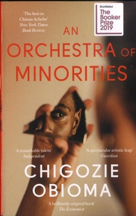 Chigozie Obioma - An Orchestra of Minorities.
