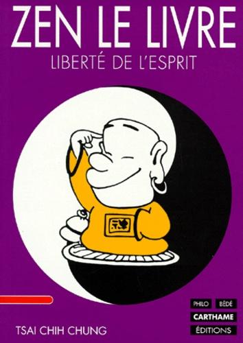 Zen Le Livre Liberte De L Esprit