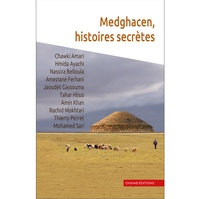 Chihab Editions - Medghacen, histoires secrètes.