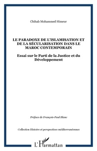 Chihab Mohammed Himeur - Le paradoxe de l'islamisation et de la sécularisation dans le Maroc contemporain.