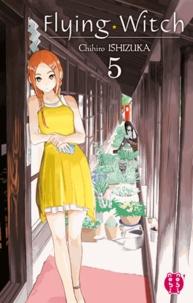Chihiro Ishizuka - Flying Witch T05.