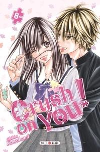 Chihiro Kawakami - Crush on You ! T08.