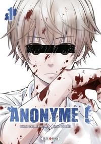 Chikara Kimizuka et Yen Hioka - Anonyme ! Tome 1 : .