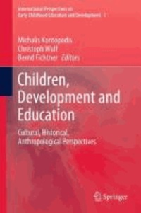 Michalis Kontopodis - Children, Development and Education - Cultural, Historical, Anthropological Perspectives.