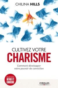 Cultivez votre charisme - Et développez votre pouvoir de conviction.pdf