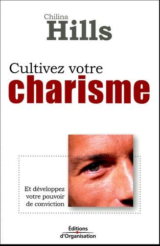 Cultivez votre charisme. Et développez votre pouvoir de conviction