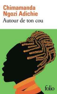 Téléchargez le livre Kindle en format pdf Autour de ton cou 9782072574528  in French