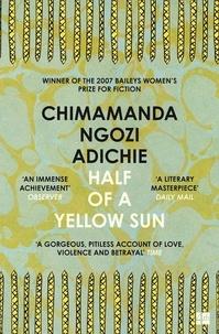 Chimamanda Ngozi Adichie - Half of a yellow sun.
