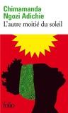 Chimamanda Ngozi Adichie - L'autre moitié du soleil.