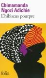 Chimamanda Ngozi Adichie - L'hibiscus pourpre.