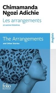 Chimamanda Ngozi Adichie - Les arrangements et autres histoires.