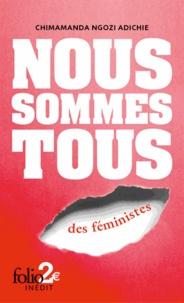Chimamanda Ngozi Adichie - Nous sommes tous des féministes - Suivi de Les marieuses.