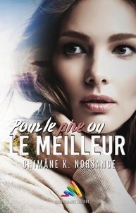 Ebook téléchargements pdf Pour le pire ou  le meilleur !  - Roman lesbien 9780244520571 par Chimâne K. Norsange (French Edition) ePub CHM DJVU
