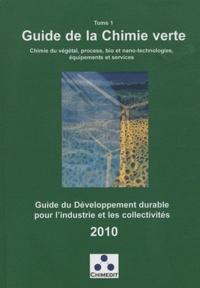 Chimedit - Guide du développement durable pour l'industrie et les collectivités - Tome 1, Guide de la chimie verte.