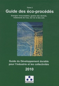 Chimedit - Guide du développement durable pour l'industrie et les collectivités - Tome 2, Guide des éco-procédés.