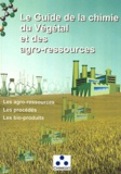 Chimedit - Le Guide de la chimie du Végétal et des agro-ressources - Les agro-ressources, les procédés, les bio-produits.