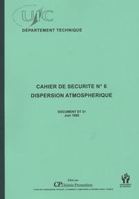 Chimie Promotion - Cahier de sécurité n°6, dispersion atmosphérique - Document DT 31, Juin 1995.