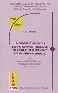 Chin-Wen Wu - La coopération entre les personnes publiques en droit public français en matière culturelle.