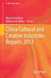 China Cultural and Creative Industry Reports 2013.