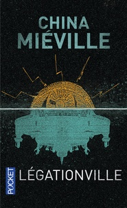 China Miéville - Légationville.