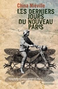 China Miéville - Les derniers jours du Nouveau-Paris.