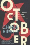 China Miéville - October - The Story of the Russian Revolution.