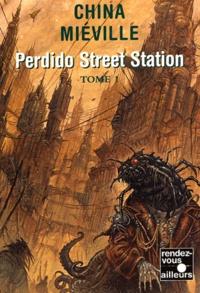 China Miéville - Perdido Street Station - Tome 1.