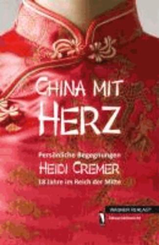 CHINA MIT HERZ - Persönliche Begegnungen.