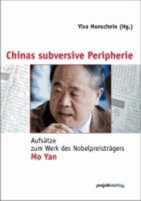 Chinas subversive Peripherie - Aufsätze zum Werk des Nobelpreisträgers Mo Yan.